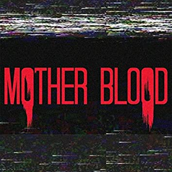 Mother Blood Closing Theme