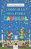 Como si la vida fuera carnaval