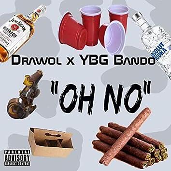 Oh No (feat. YBG Bando)