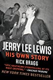 Jerry Lee Lewis: His Own Story: His Own Story by Rick Bragg (English Edition)