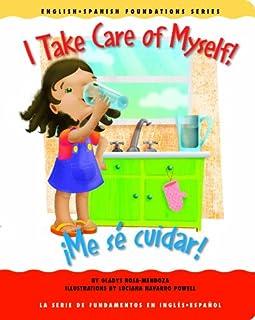 I Take Care of Myself! /¡Me sé cuidar! (English and Spanish Foundations Series) (Book #22) (Bilingual) (Board Book) (Engli...