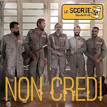 Non credi (I've got everything indeed)