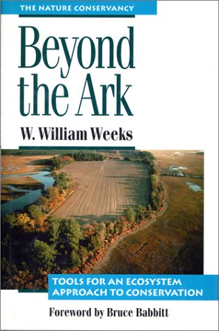 Beyond the Ark: Adventures in the Coast Ranges from Baja to Alaska