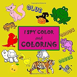 I Spy Color & Coloring: Book For Kids Toddlers Ages 2-5 Fun Puzzle Game Count Picture Riddles for Preschool or Kindergarte...