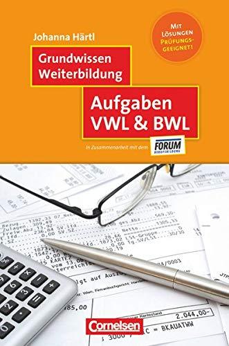 Grundwissen Weiterbildung: Aufgaben VWL & BWL - Fachbuch - Mit Lösungen