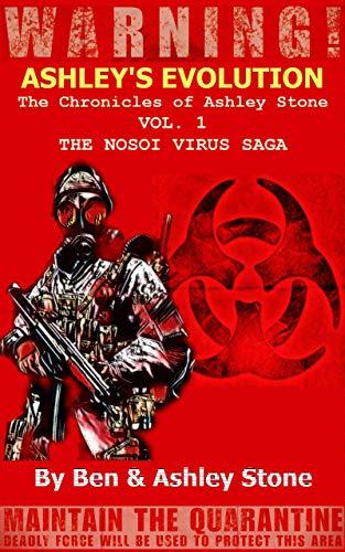 Ashleys Evolution , The Chronicles of Ashley Stone Vol.1 2nd Edition: The NOSOI Virus Saga A Post-Apocalyptic Survival Series (English Edition) eBook: Stone, Ashley, Stone, Ben: Amazon.es: Tienda Kindle