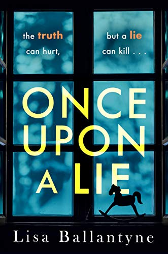 Once Upon a Lie: From the No. 1 bestselling author by [Lisa Ballantyne]