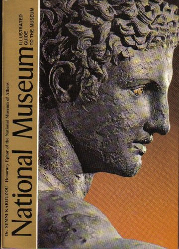 National Museum: Illustrated Guide to the National Museum of Athens