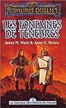 La trilogie des héros de Phlan, tome 2 : Les fontaines de ténèbres par Ward