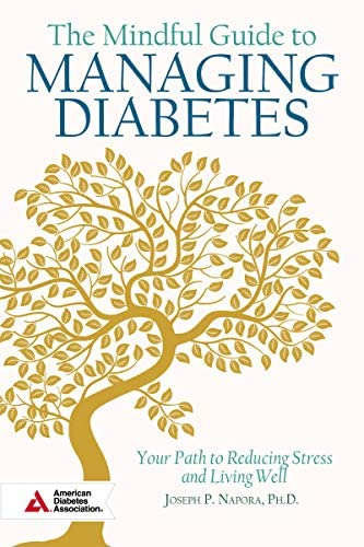 The Mindful Guide to Managing Diabetes Your Path to Reducing Stress and Living Well product image
