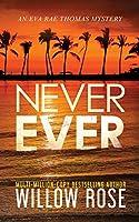Never Ever (Eva Rae Thomas Mystery)