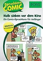 PONS Sprachlerncomic Deutsch als Fremdsprache Halb sieben vor dem Kino: Ein Comic-Sprachkurs fuer Anfaenger