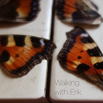 Walking with Erik
