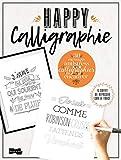 Happy calligraphie : 32 messages antistress prêts à calligraphier et à encadrer