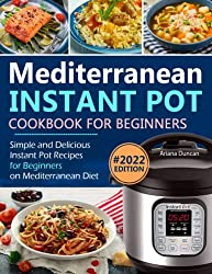 top rated Instant Mediterranean Cookbook: Simple and delicious instant recipes for beginners … 2021