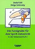 Fundgrube - Sekundarstufe I: Die Fundgrube für den Sport-Unterricht - Bisherige Ausgabe
