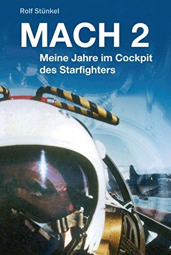 MACH 2: Meine Jahre im Cockpit des Starfighters