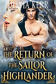 The Return Of The Sailor Highlander: A Steamy Scottish Medieval Historical Romance (Sailors of the Highlands Book 1)