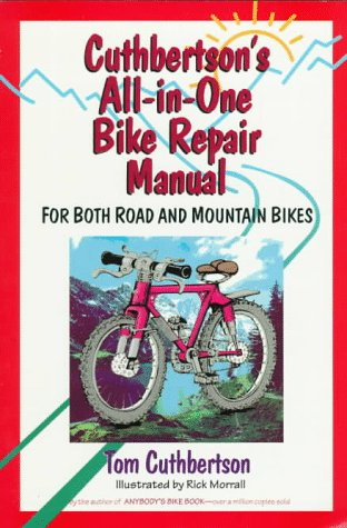 Cuthbertson's All-in-one Bike Repair Manual: For Both Road and Mountain Bikes