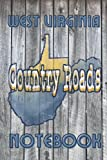 West Virginia Country Roads Notebook: West Virginia State Map Barn Wall Journal Notebook
