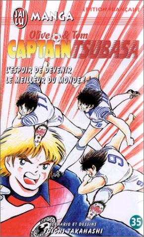 Captain Tsubasa, tome 35 : L'Espoir de devenir le meilleur du monde