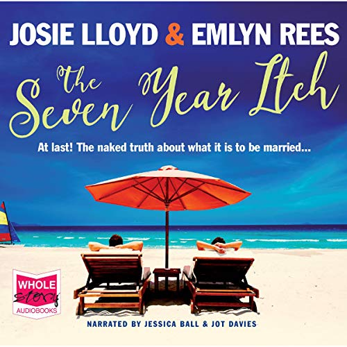 The Seven Year Itch                   By:                                                                                                                                 Josie Lloyd,                                                                                        Emlyn Rees                               Narrated by:                                                                                                                                 Jessica Ball,                                                                                        Jot Davies                      Length: 10 hrs and 47 mins     Not rated yet     Overall 0.0