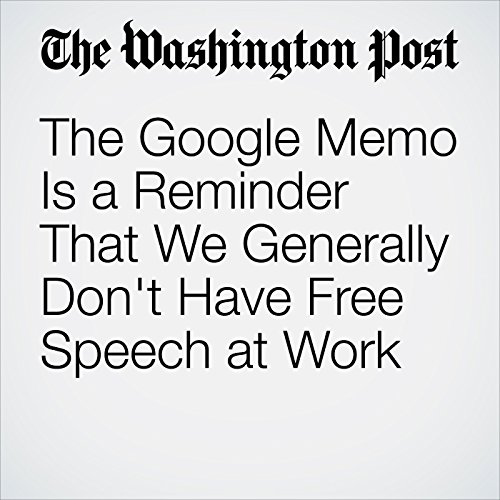 The Google Memo Is a Reminder That We Generally Don't Have Free Speech at Work copertina