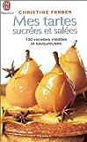 Mes tartes sucrées et salées - J'ai lu - 01/02/2000