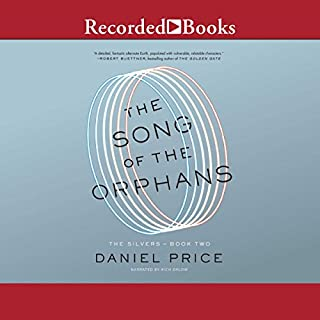 The Song of the Orphans     The Silvers, Book 2              Written by:                                                                                                                                 Daniel Price                               Narrated by:                                                                                                                                 Rich Orlow                      Length: 26 hrs and 27 mins     1 rating     Overall 4.0