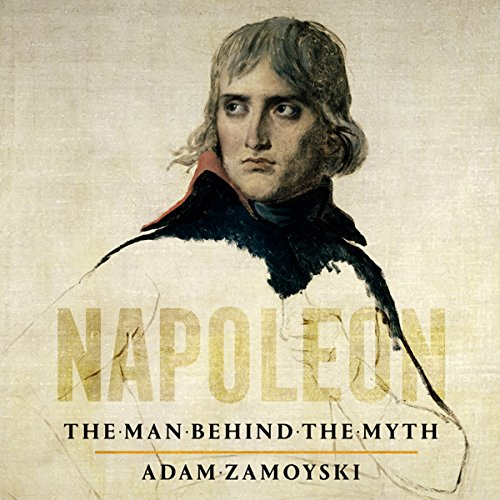 Napoleon: The Man Behind the Myth audiobook cover art