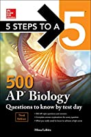 5 Steps to a 5 500 AP Biology Questions to Know by Test Day (McGraw Hill Education 5 Steps to a 5)