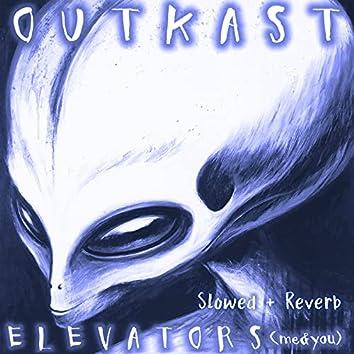 Elevators (Me & You) (slowed + reverb)