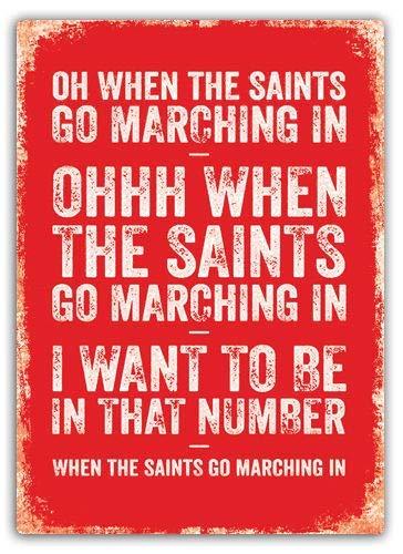 cwb2jcwb2jcwb2j Metal Sign Football Chant Saints Go Marching in Art England Fan Song Decor Novelty Art Sign Funny Aluminum Metal Tin Signs 12