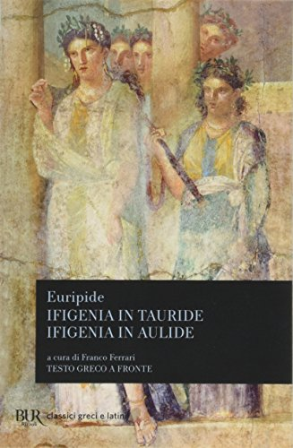 Ifigenia in Tauride-Ifigenia in Aulide