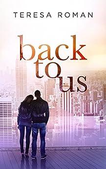 Back To Us by [Teresa Roman]