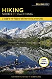 Hiking Northern California: A Guide to the Region s Greatest Hiking Adventures (Regional Hiking Series)