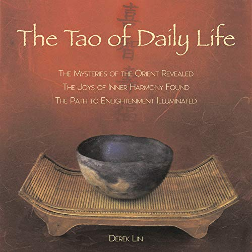 Compare Textbook Prices for The Tao of Daily Life: The Mysteries of the Orient Revealed The Joys of Inner Harmony Found The Path to  Enlightenment Illuminated  ISBN 9781585425839 by Lin, Derek