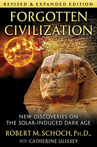 Compare Textbook Prices for Forgotten Civilization: New Discoveries on the Solar-Induced Dark Age 2nd Edition, Revised and Expanded Edition ISBN 9781644112922 by Schoch Ph.D., Robert M.,Ulissey, Catherine