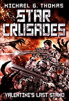 Star Crusades: Valentine's Last Stand by [Michael G. Thomas]