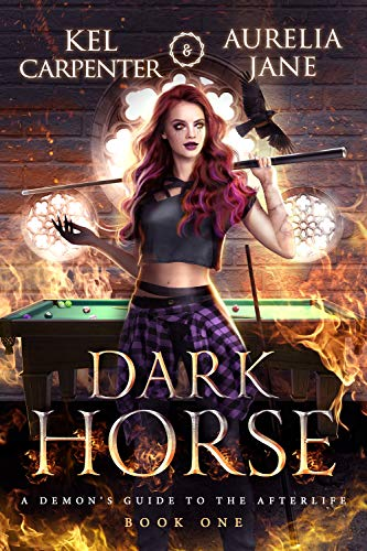 Dark Horse (A Demon's Guide to the Afterlife Book 1) by [Kel Carpenter, Aurelia Jane]