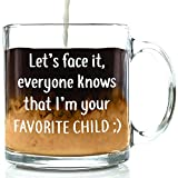 I'm Your Favorite Child Funny Coffee Mug - Best Mom & Dad Gifts - Gag Mother's Day Present Idea from Daughter, Son, Kids - Cool Novelty Birthday Gift for Parents - Fun Cup for Men, Women, Him, Her