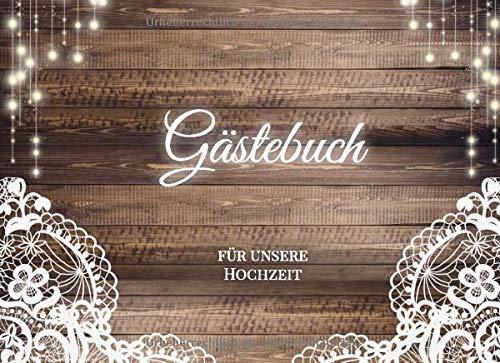 Gästebuch Hochzeit: Hochwertiges & wunderschönes Hochzeitsbuch zum Eintragen, perfektes Hochzeitsgeschenk für das Brautpaar