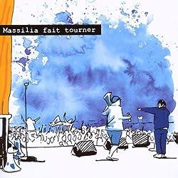 Massilia fait tourner (inclus un DVD de 2 heures)