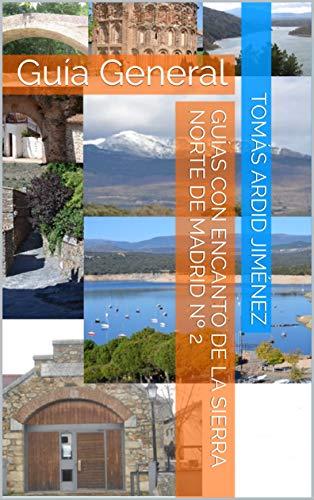 Guías con encanto de la Sierra Norte de Madrid nº 2: Guía General
