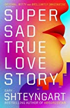 Super Sad True Love Story by GARY SHTEYNGART(1905-07-04)