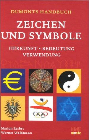 DuMont's Handbuch Zeichen und Symbole. Herkunft Bedeutung, Verwendung