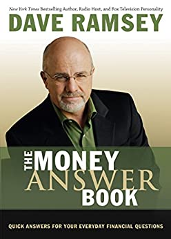 The Money Answer Book: Quick Answers for Your Everyday Financial Questions (Answer Book Series) by [Dave Ramsey]