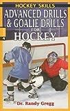 Gregg: Advanced Drills & Goalie Drills for Hockey (Hockey Drills, Band 3) - Dr Randy Gregg