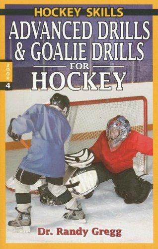 Gregg: Advanced Drills & Goalie Drills for Hockey (Hockey Drills, Band 3)