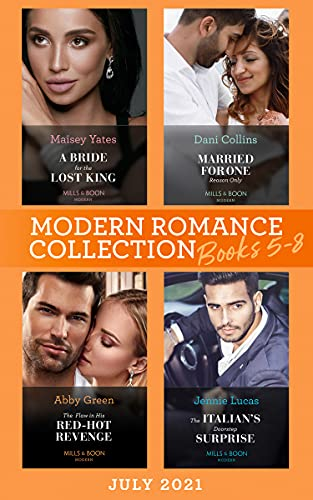 Modern Romance July 2021 Books 5-8: A Bride for the Lost King (The Heirs of...